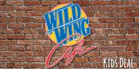 MON: Wild Wing Cafe Kids Meal