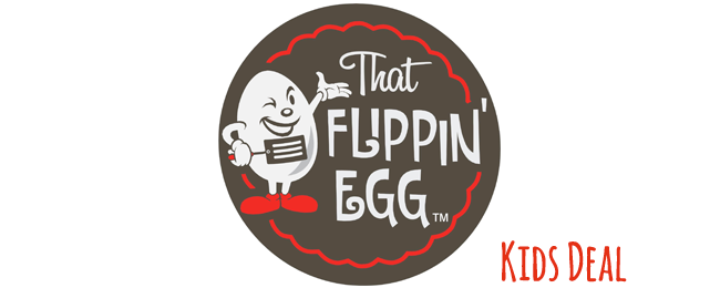 FRI & SAT: That Flippin Egg Kids Meal